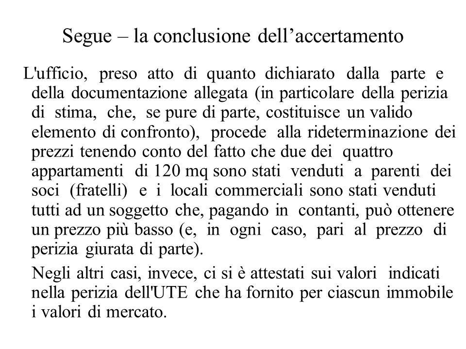 Segue – la conclusione dell'accertamento