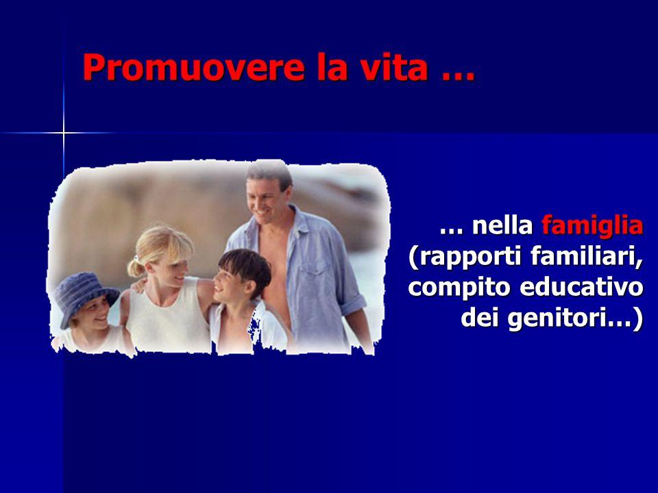 Promuovere la vita … … nella famiglia