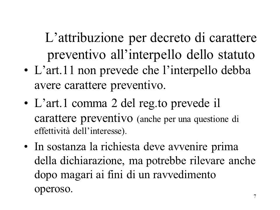 L'attribuzione per decreto di carattere preventivo all'interpello dello statuto