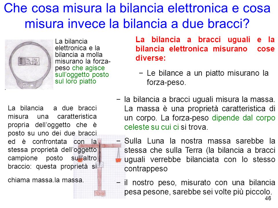 Che cosa misura la bilancia elettronica e cosa misura invece la bilancia a due bracci