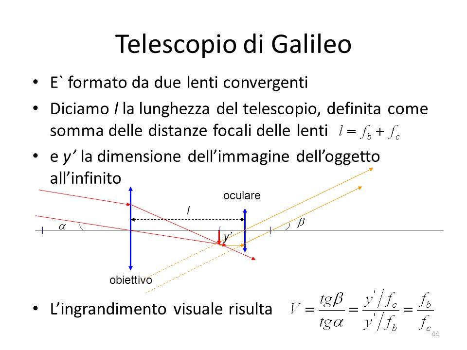 Telescopio di Galileo E` formato da due lenti convergenti