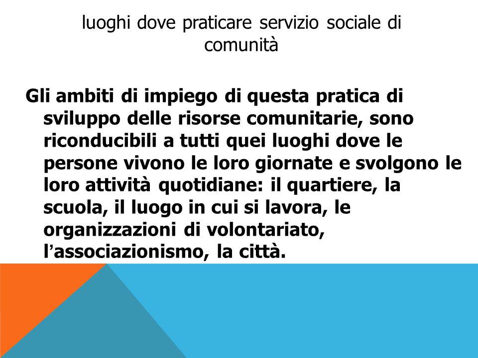luoghi dove praticare servizio sociale di comunità