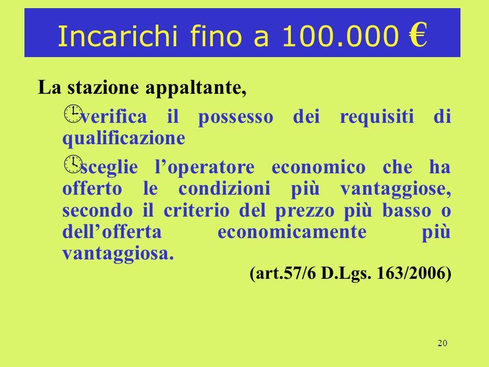 Incarichi fino a 100.000 € La stazione appaltante,