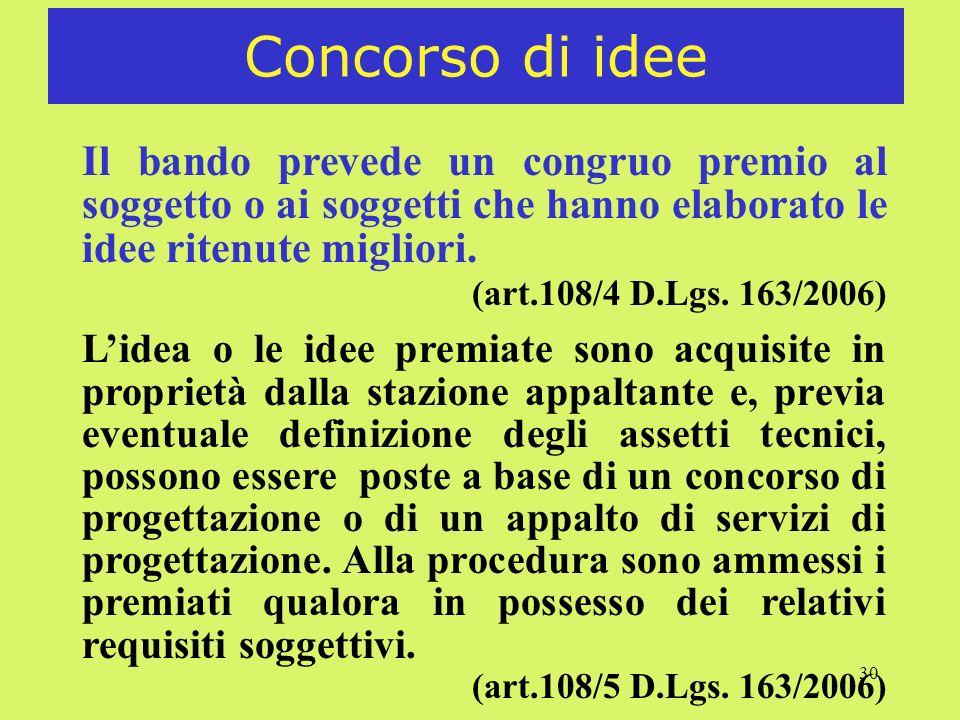 Concorso di ideeIl bando prevede un congruo premio al soggetto o ai soggetti che hanno elaborato le idee ritenute migliori.
