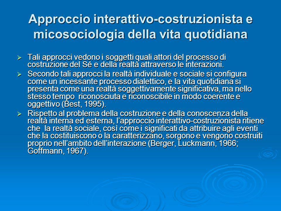Approccio interattivo-costruzionista e micosociologia della vita quotidiana