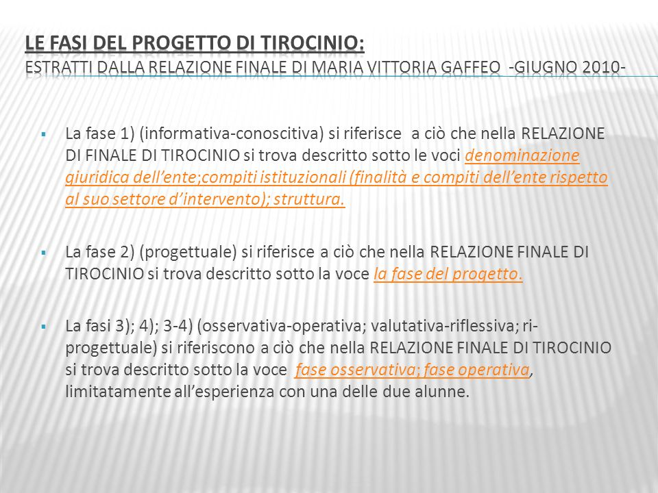 Le fasi del progetto di tirocinio: estratti dalla RELAZIONE FINALE di Maria Vittoria Gaffeo -giugno 2010-