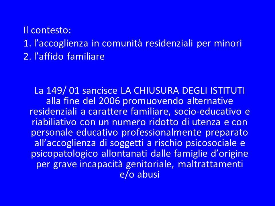 Il contesto: 1. l'accoglienza in comunità residenziali per minori 2