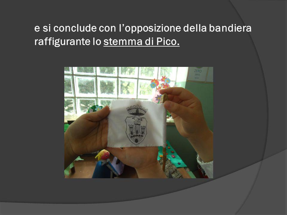 e si conclude con l'opposizione della bandiera raffigurante lo stemma di Pico.