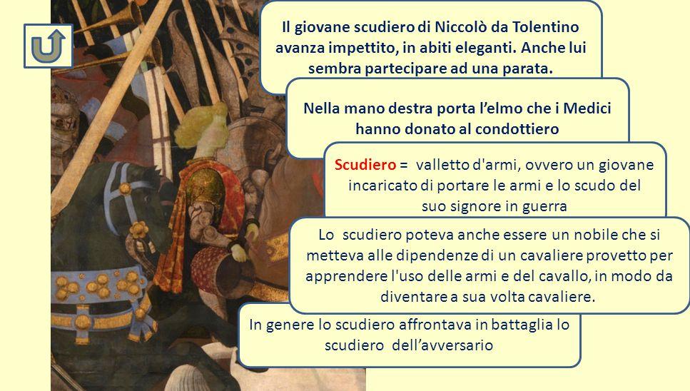 Il giovane scudiero di Niccolò da Tolentino avanza impettito, in abiti eleganti. Anche lui sembra partecipare ad una parata.