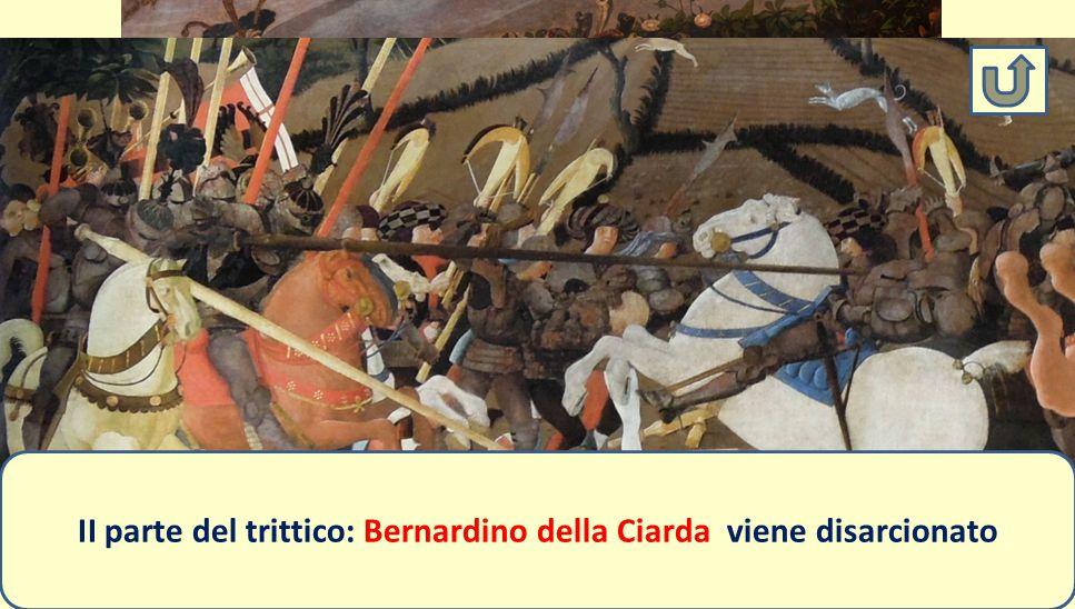 II parte del trittico: Bernardino della Ciarda viene disarcionato