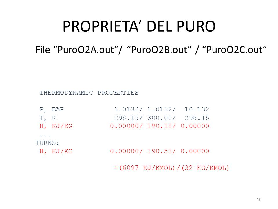 PROPRIETA' DEL PURO File PuroO2A.out / PuroO2B.out / PuroO2C.out