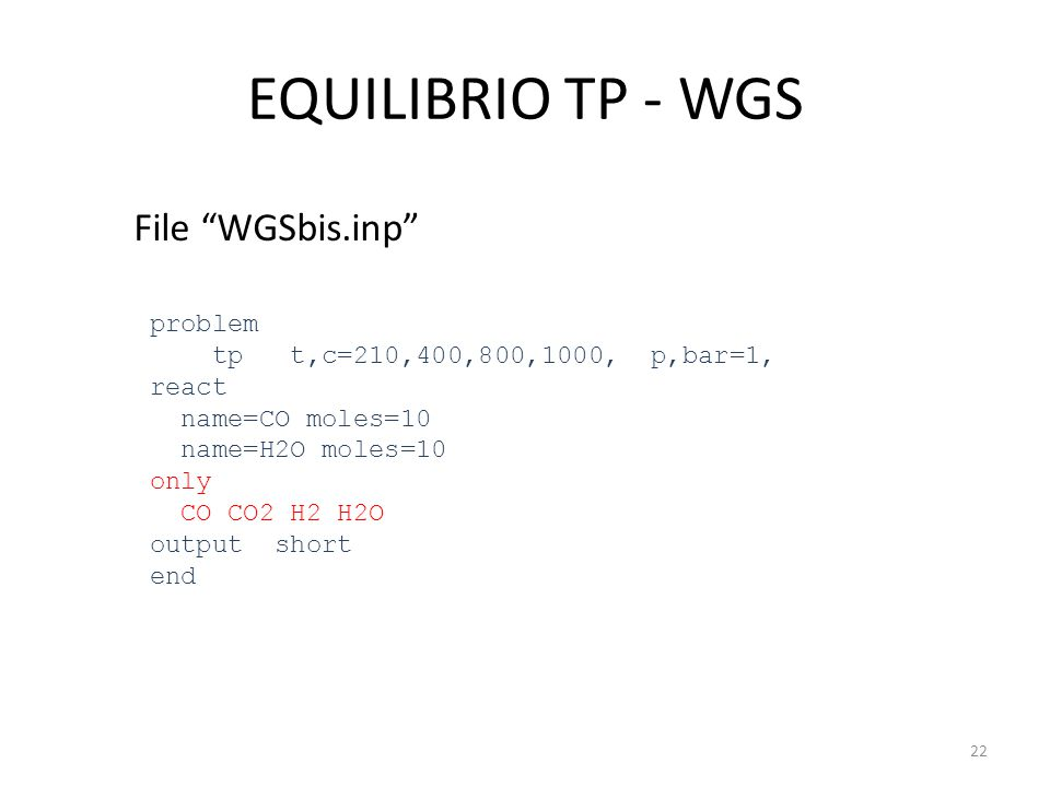 EQUILIBRIO TP - WGS File WGSbis.inp problem