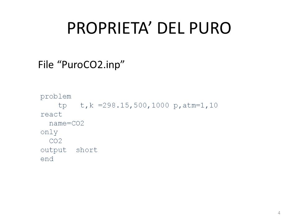 PROPRIETA' DEL PURO File PuroCO2.inp problem