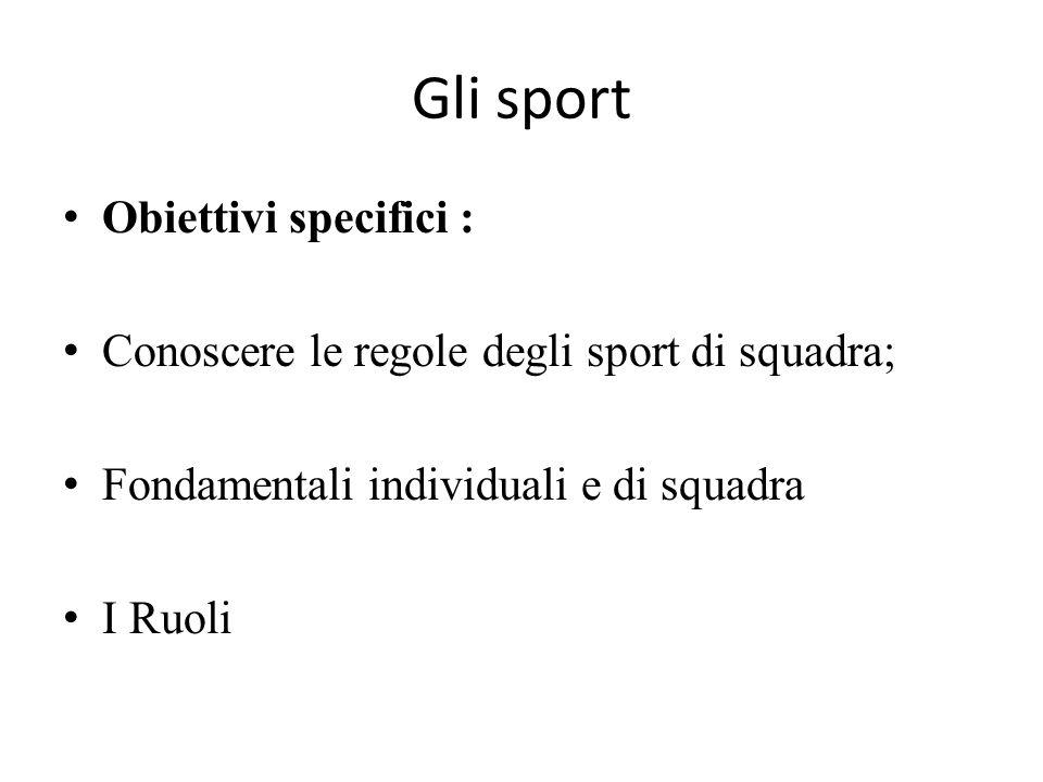 Gli sport Obiettivi specifici :