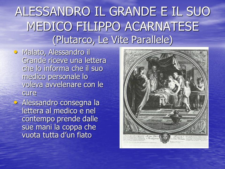 ALESSANDRO IL GRANDE E IL SUO MEDICO FILIPPO ACARNATESE (Plutarco, Le Vite Parallele)