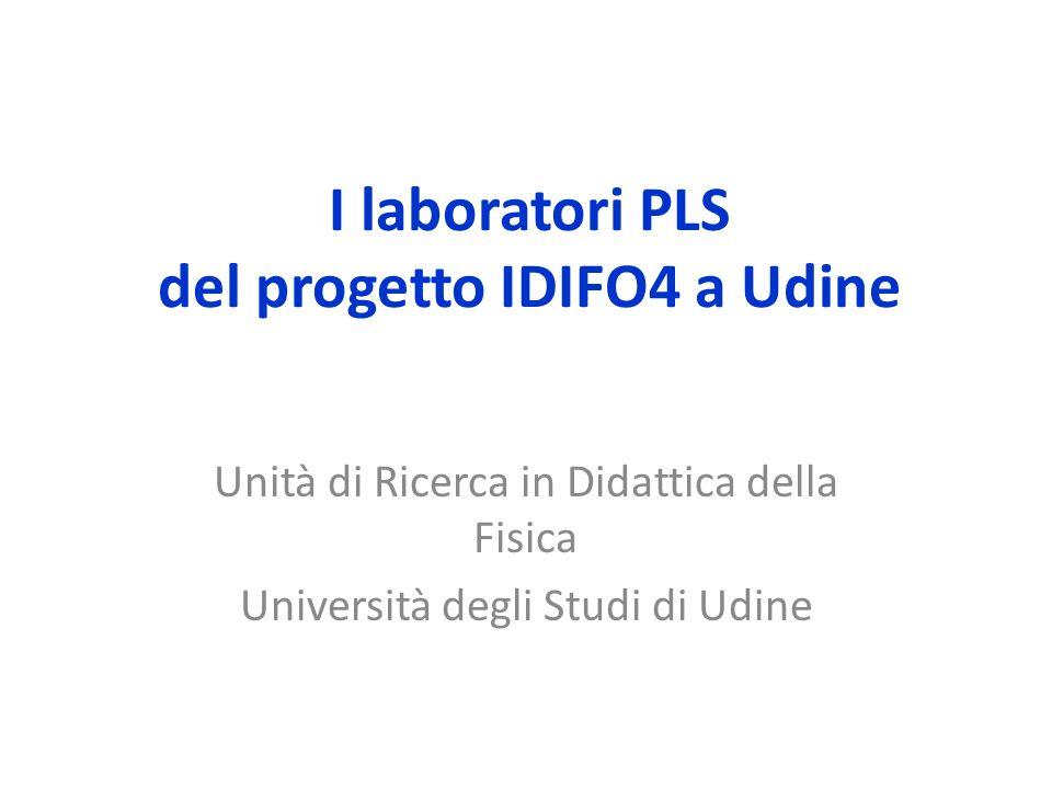 I laboratori PLS del progetto IDIFO4 a Udine