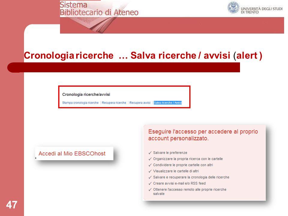 Cronologia ricerche … Salva ricerche / avvisi (alert )