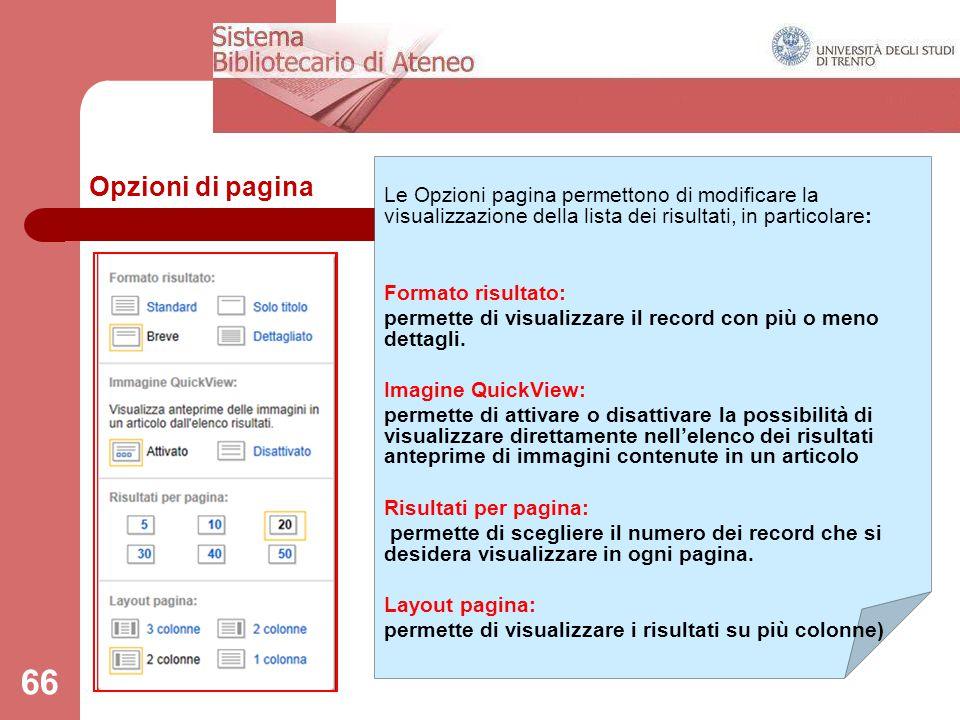 Opzioni di pagina Le Opzioni pagina permettono di modificare la visualizzazione della lista dei risultati, in particolare: