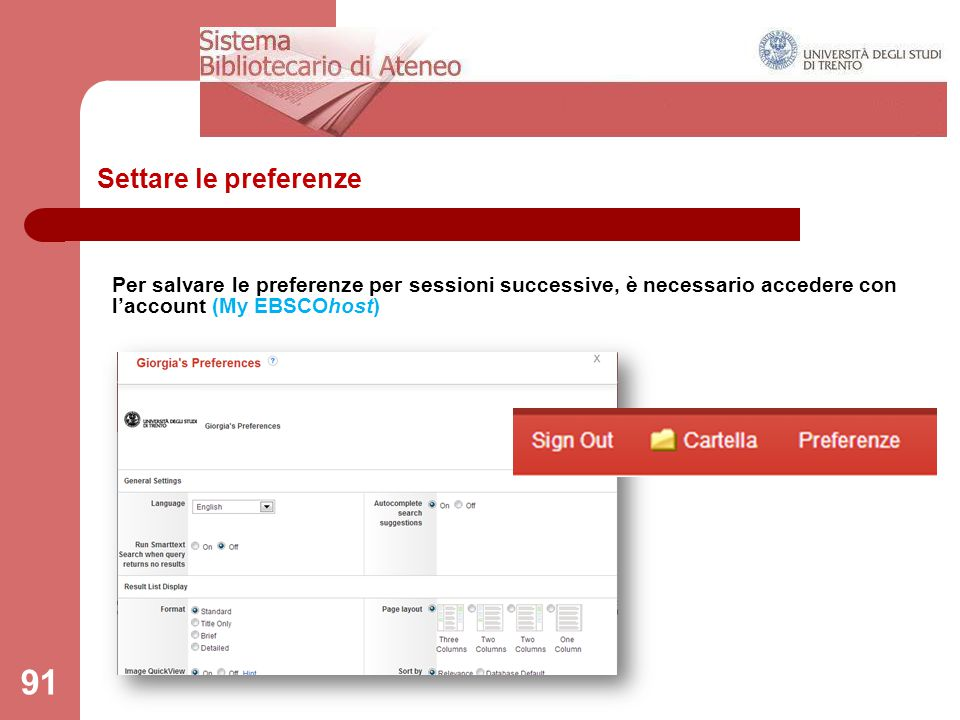 Settare le preferenze Per salvare le preferenze per sessioni successive, è necessario accedere con l'account (My EBSCOhost)