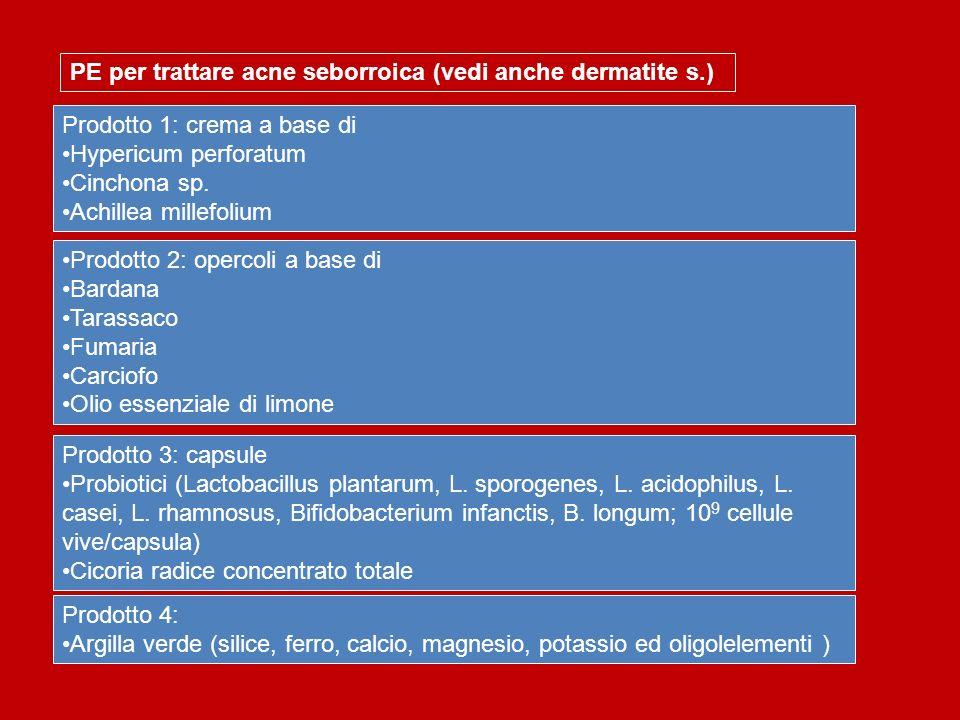 PE per trattare acne seborroica (vedi anche dermatite s.)