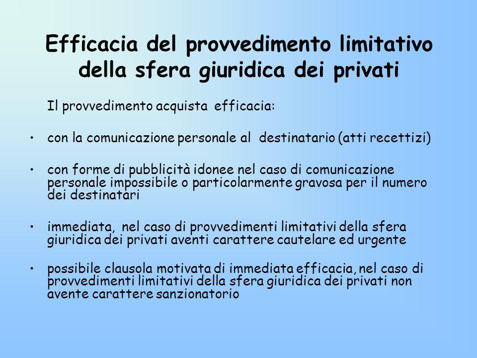 Efficacia del provvedimento limitativo della sfera giuridica dei privati