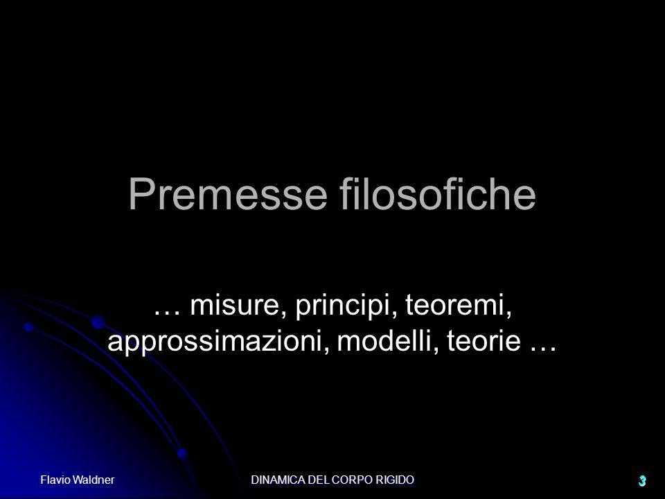 … misure, principi, teoremi, approssimazioni, modelli, teorie …