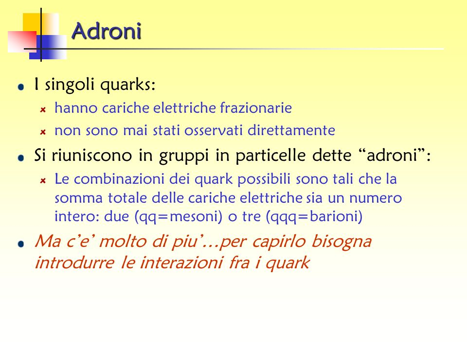 Adroni I singoli quarks: