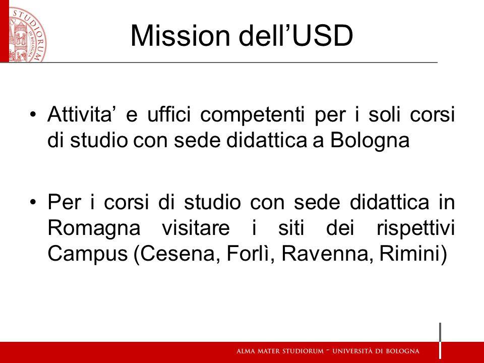 Mission dell'USD Attivita' e uffici competenti per i soli corsi di studio con sede didattica a Bologna.
