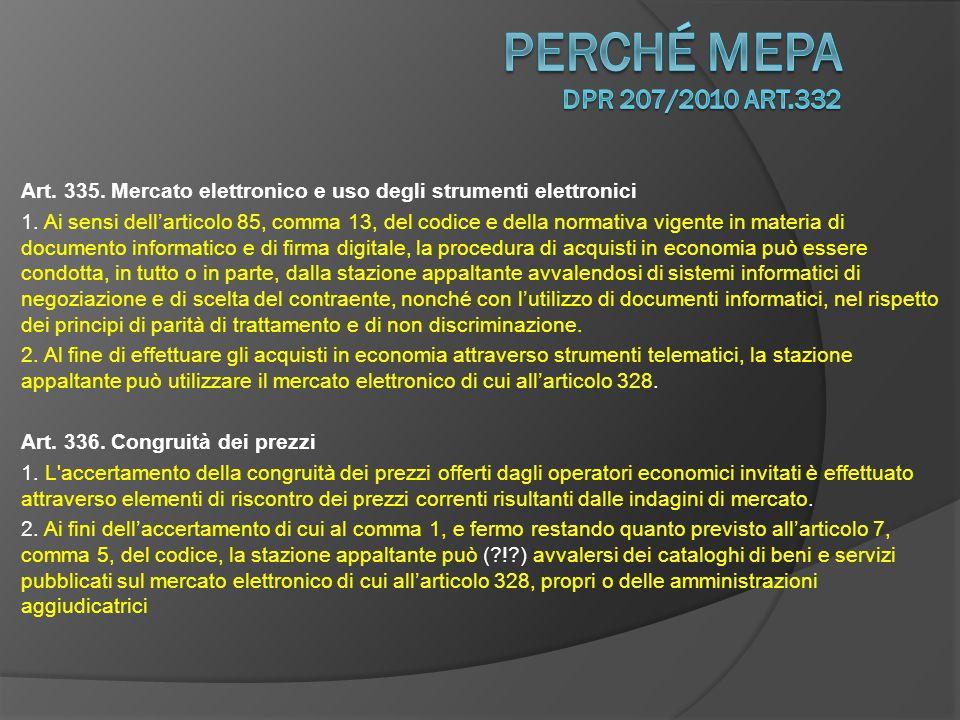 perché Mepa DPR 207/2010 art.332 Art. 335. Mercato elettronico e uso degli strumenti elettronici.