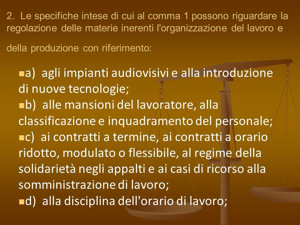 a) agli impianti audiovisivi e alla introduzione di nuove tecnologie;
