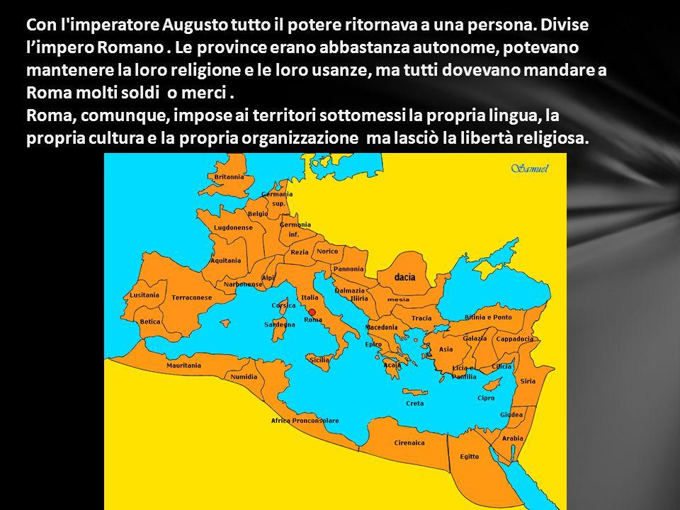 Con l imperatore Augusto tutto il potere ritornava a una persona
