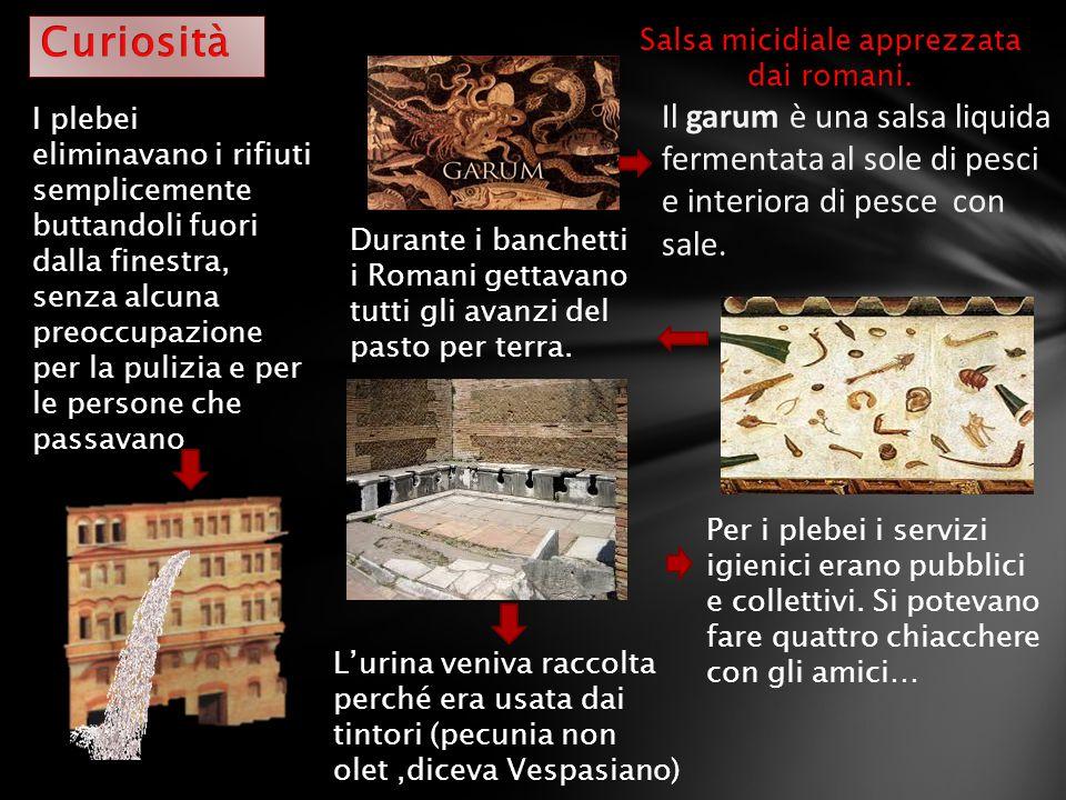 Salsa micidiale apprezzata dai romani.