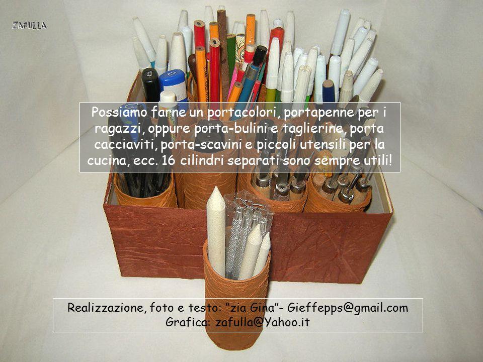 Possiamo farne un portacolori, portapenne per i ragazzi, oppure porta-bulini e taglierine, porta cacciaviti, porta-scavini e piccoli utensili per la cucina, ecc. 16 cilindri separati sono sempre utili!