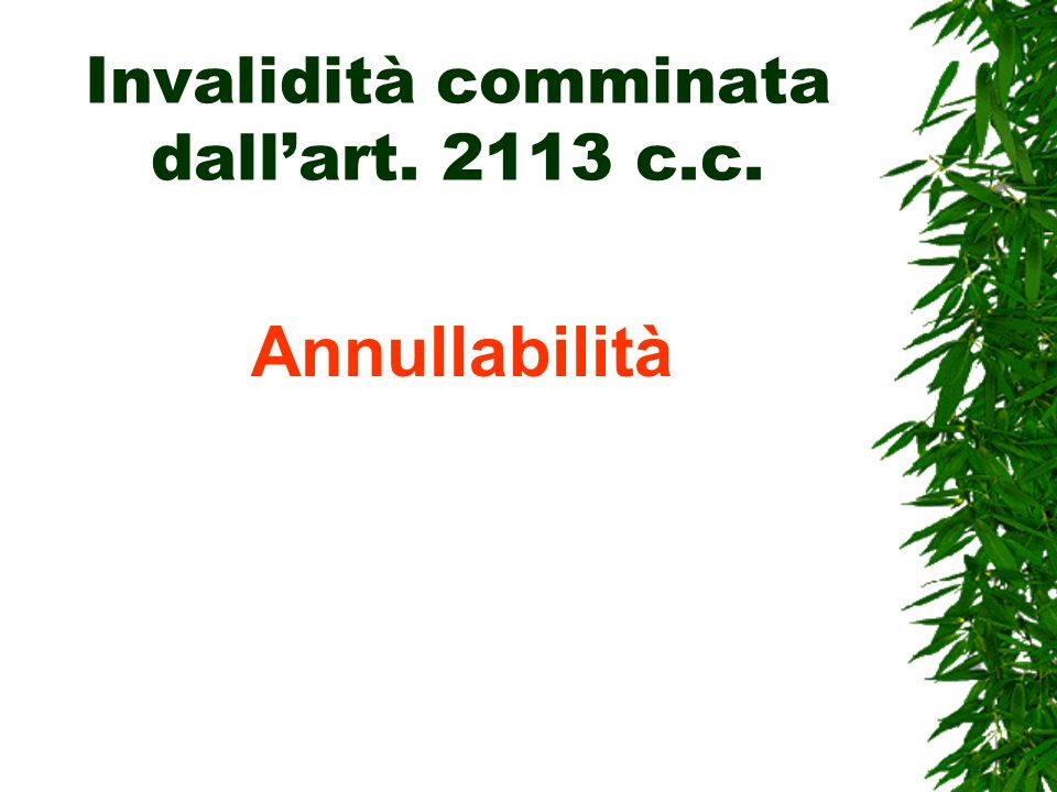 Invalidità comminata dall'art. 2113 c.c.