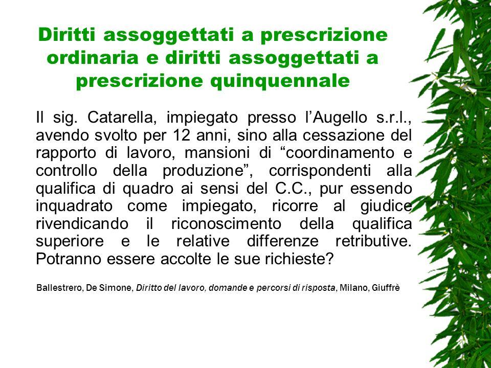 Diritti assoggettati a prescrizione ordinaria e diritti assoggettati a prescrizione quinquennale