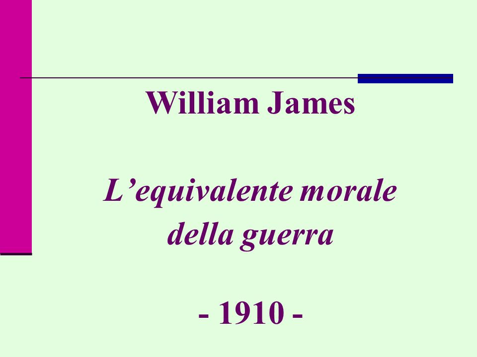 William James L'equivalente morale della guerra - 1910 -