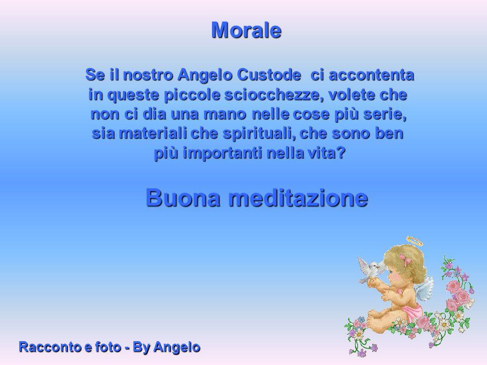 Buona meditazione Morale Se il nostro Angelo Custode ci accontenta