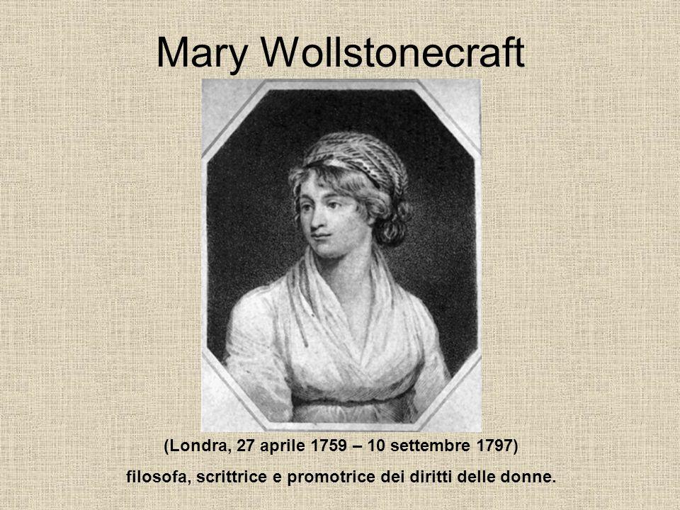 Mary Wollstonecraft (Londra, 27 aprile 1759 – 10 settembre 1797)