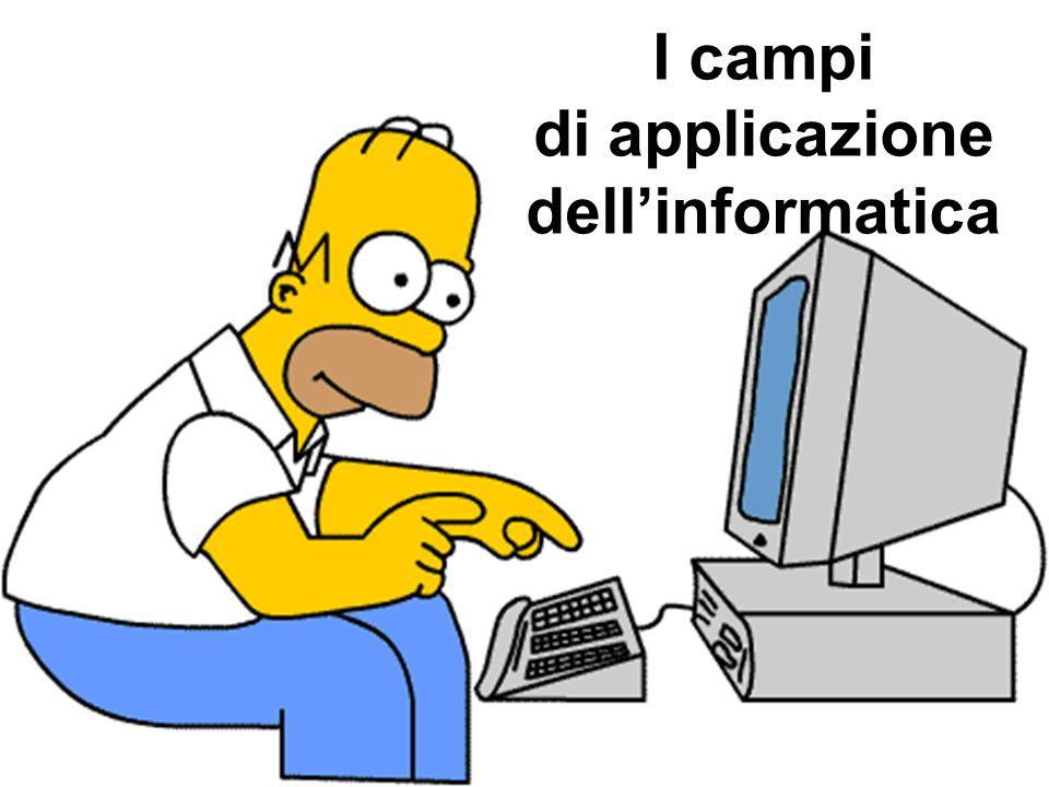 I campi di applicazione dell'informatica