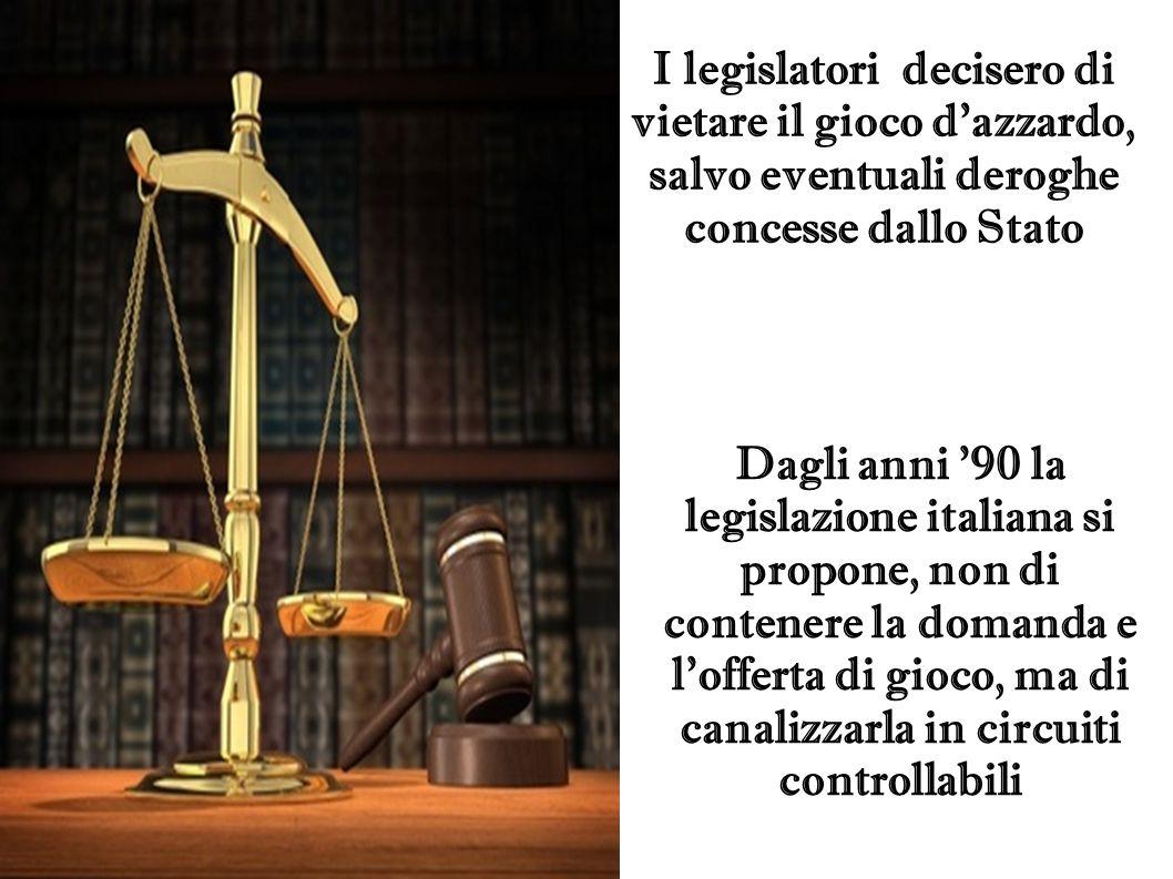 I legislatori decisero di vietare il gioco d'azzardo, salvo eventuali deroghe concesse dallo Stato