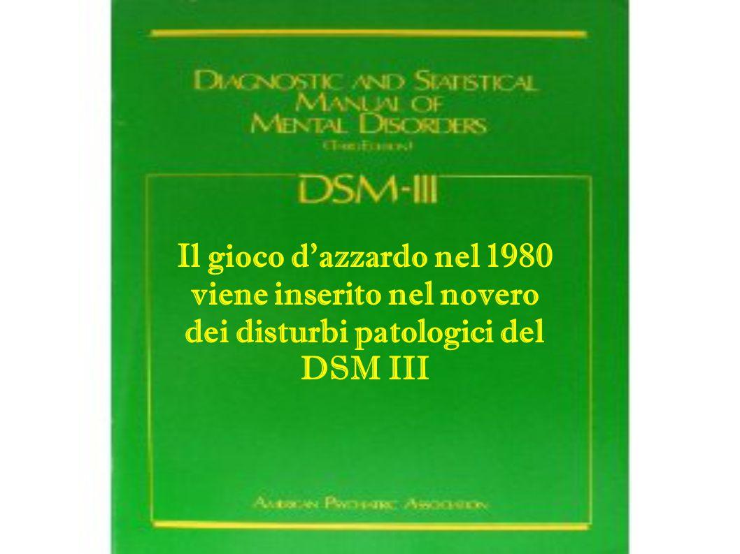 viene inserito nel novero dei disturbi patologici del DSM III