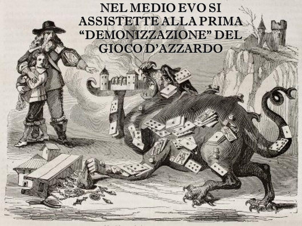 NEL MEDIO EVO SI ASSISTETTE ALLA PRIMA DEMONIZZAZIONE DEL GIOCO D'AZZARDO