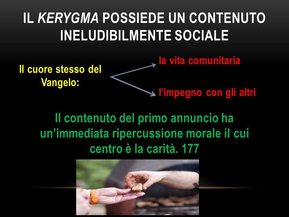 Il kerygma possiede un contenuto ineludibilmente sociale