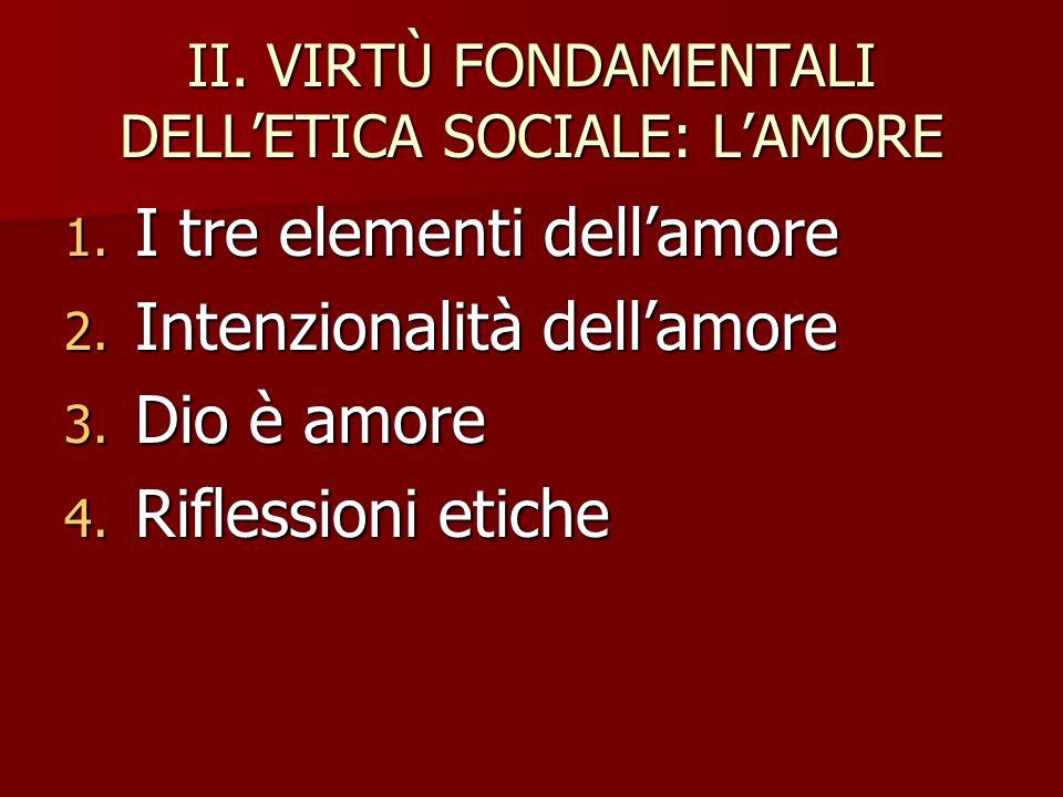 II. VIRTÙ FONDAMENTALI DELL'ETICA SOCIALE: L'AMORE