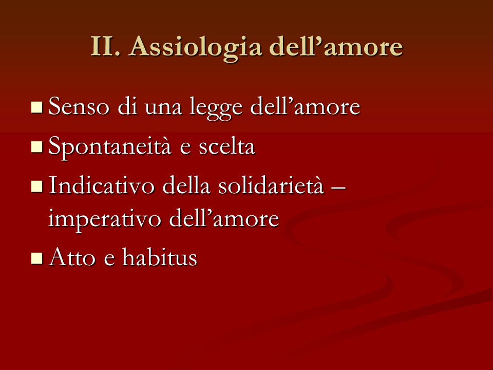 II. Assiologia dell'amore