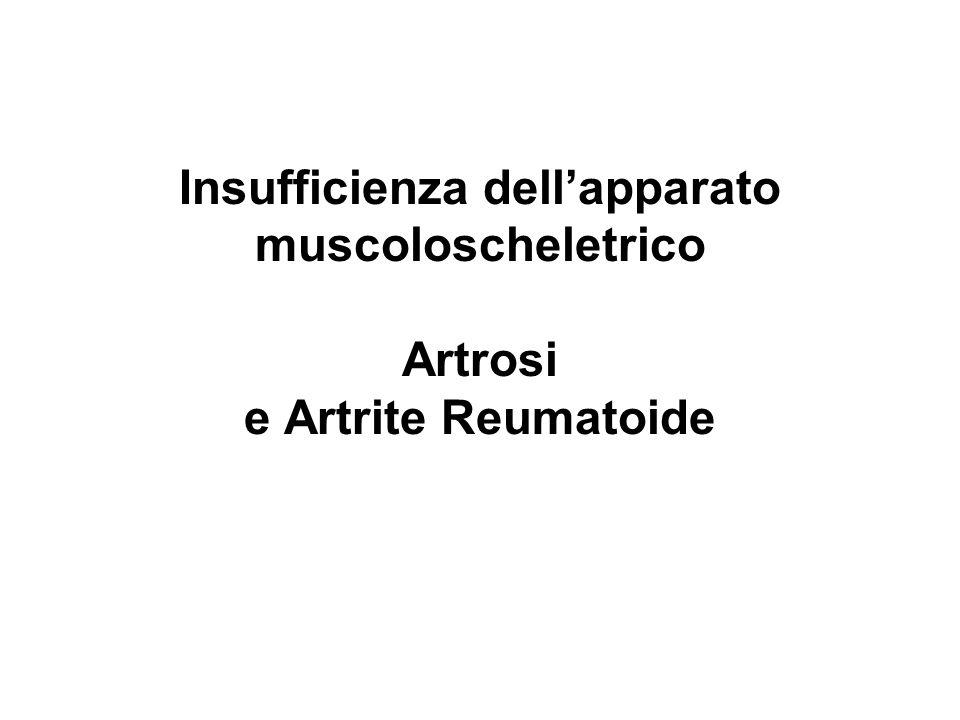 Insufficienza dell'apparato muscoloscheletrico Artrosi e Artrite Reumatoide