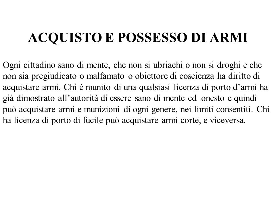 ACQUISTO E POSSESSO DI ARMI