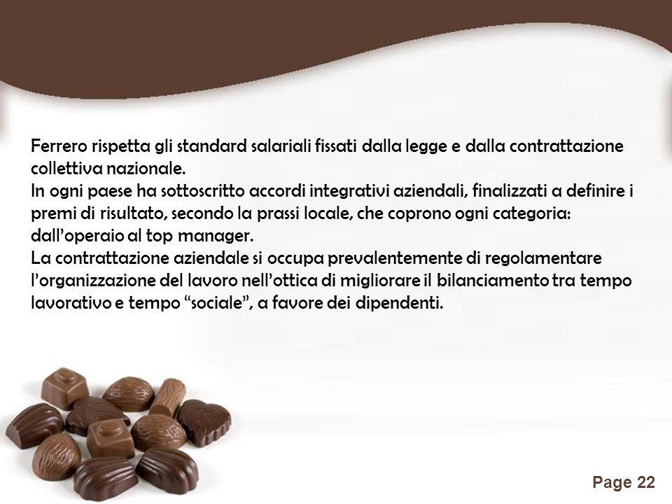 Ferrero rispetta gli standard salariali fissati dalla legge e dalla contrattazione collettiva nazionale.