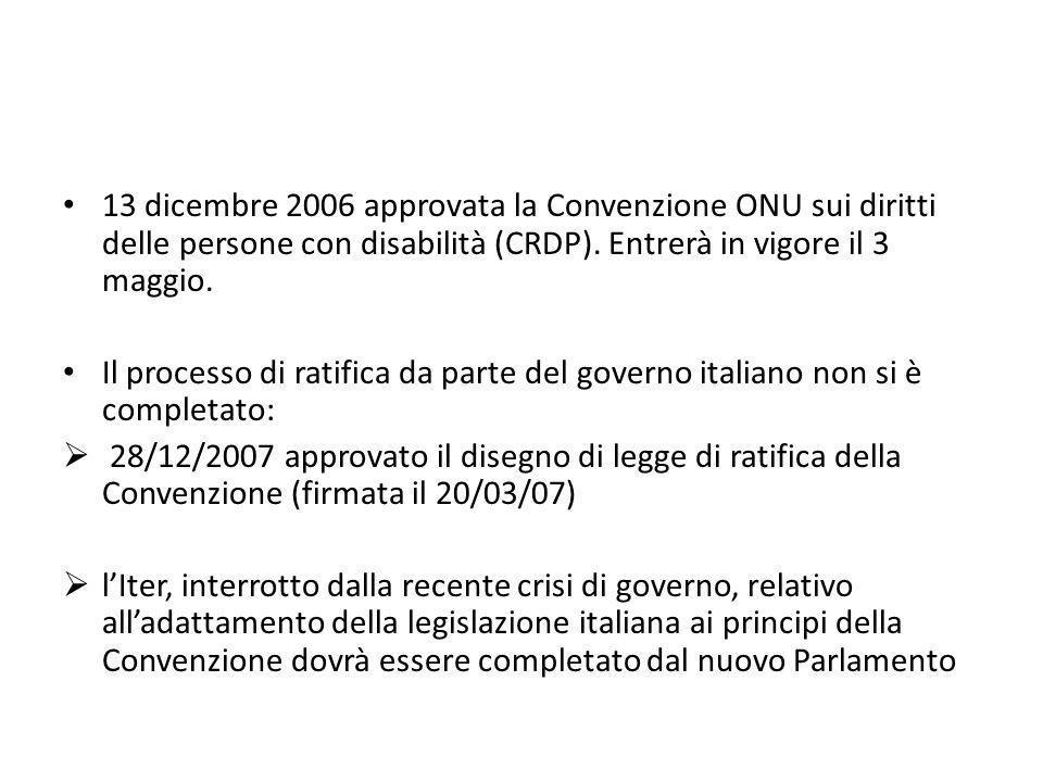 13 dicembre 2006 approvata la Convenzione ONU sui diritti delle persone con disabilità (CRDP). Entrerà in vigore il 3 maggio.