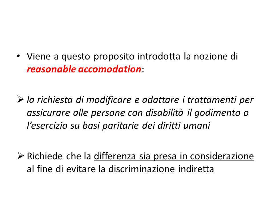 Viene a questo proposito introdotta la nozione di reasonable accomodation: